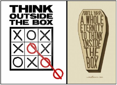 the best reason to think outside the box
