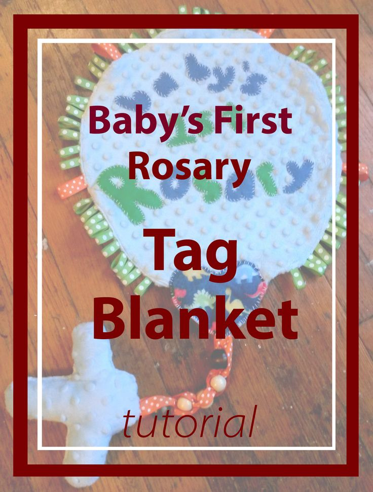 Baby's First Rosary Tag Blanket!  Tutorial and FREE pattern    DIY baby shower gift or Baptism / Christening gift.  Catholic Toy :)