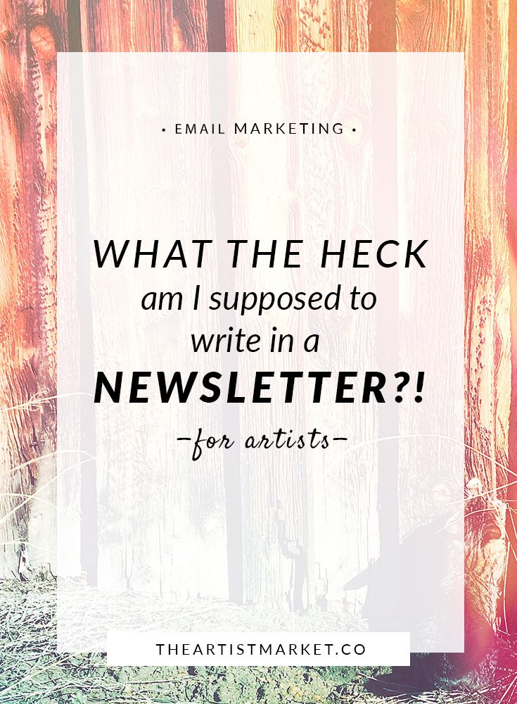 Need a list of creative ideas to help you decide what to write in your emails to your audience? Read on... Artist | Art | Email Marketing | Newsletter