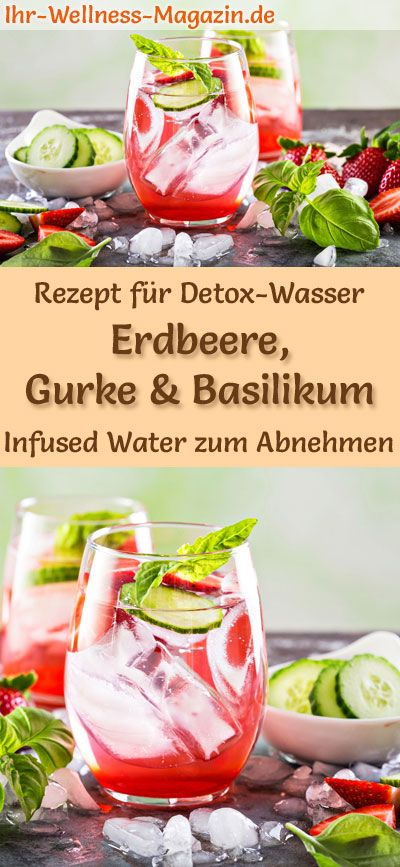 Erdbeer Gurken Basilikum Wasser Rezept Fur Infused Water Detox