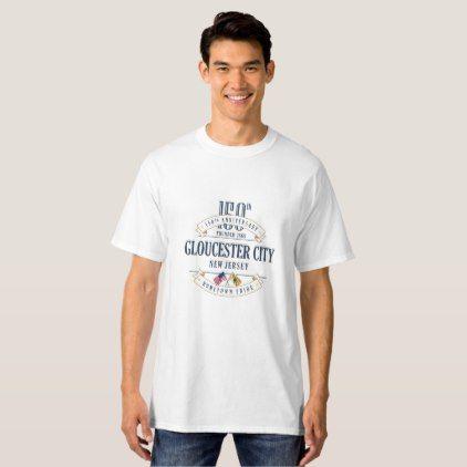 Gloucester City N Jersey 150th Ann. White T-Shirt - white gifts elegant diy gift ideas