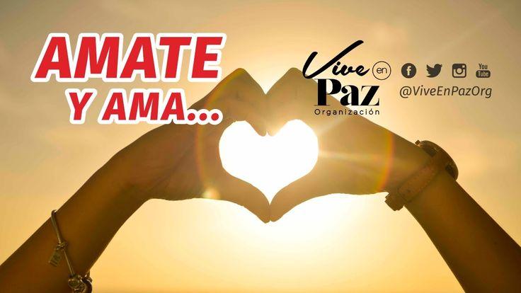 Amate y Ama | Vive en Paz  Org - Erwin Griego Pizarro - YouTube
