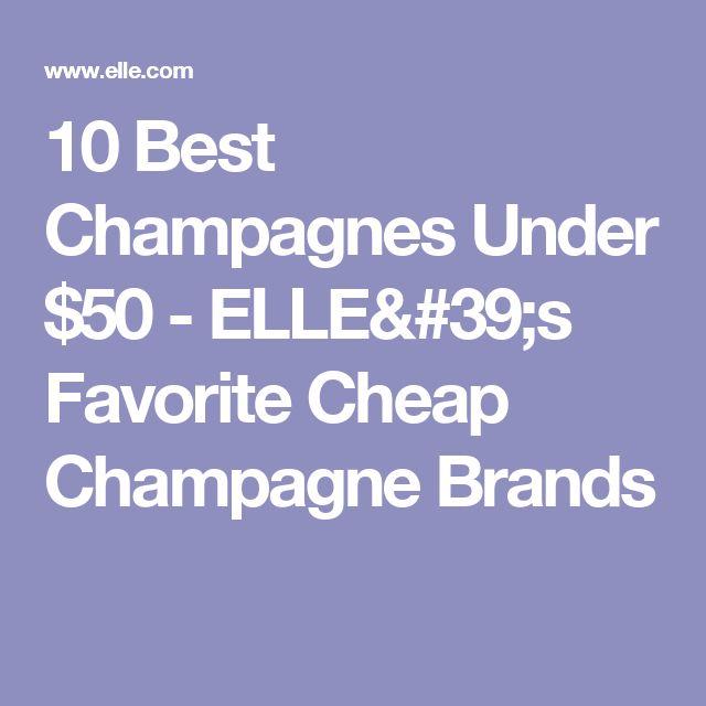 10 Best Champagnes Under $50 - ELLE's Favorite Cheap Champagne Brands