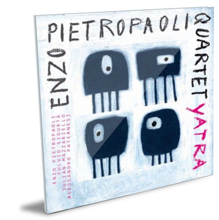 Jandomusic - Enzo Pietropaoli Quartet - YatraEnzo Pietropaoli Quartet Yatra ENZO PIETROPAOLI FULVIO SIGURTA' JULIAN MAZZARIELLO ALESSANDRO PATERNESI