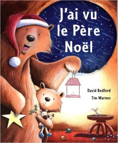 Amazon.fr - J'ai vu le Père Noël - David Bedford, Tim Warnes, Laurence Bourguignon - Livres