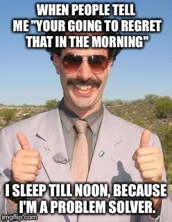 Borat two thumbs up WHEN PEOPLE TELL ME Funny images
