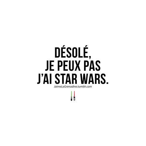 Désolé, je peux pas j'ai star wars - #JaimeLaGrenadine