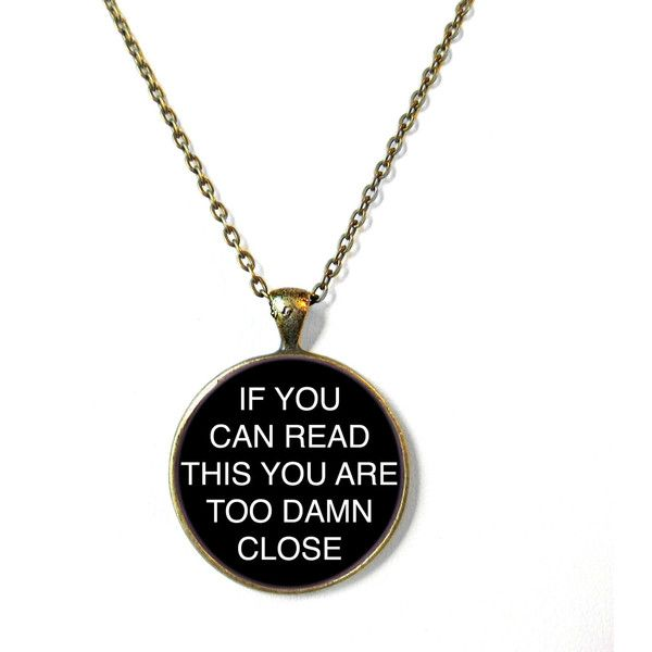 if you can read this you are too damn close Necklace, 90s Style Soft... ($15) ❤ liked on Polyvore featuring jewelry, necklaces, accessories, bronze jewelry, bronze pendant, bronze necklace, gothic necklace and grunge jewelry