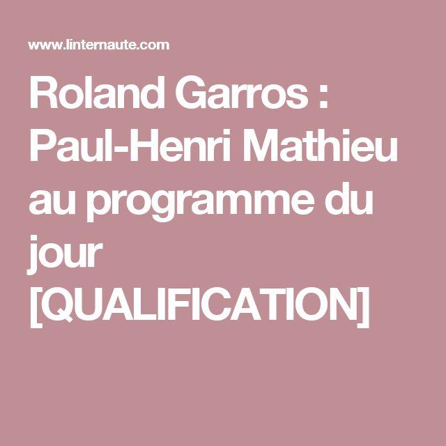 Roland Garros: Paul-Henri Mathieu au programme du jour [QUALIFICATION]