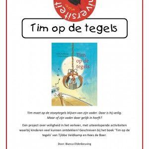 Tim-op-de-tegels Een project over veiligheid in het verkeer, met uiteenlopende activiteiten waarbij kinderen veel kunnen ontdekken! Geschreven aan de hand van het boek 'Tim op de tegels' van Tjibbe Veldkamp en Kees de Boer.