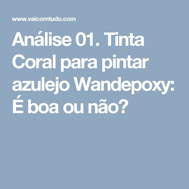 Análise 01. Tinta Coral para pintar azulejo Wandepoxy: É boa ou não?