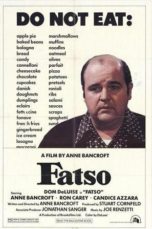 """""""Fatso"""" (1980) – starring Dom DeLuise, Ron Carey and Candice Azzarra. This rare, out-of-print movie was written and directed by the late Anne Bancroft, who also co-stars. Sadly, an under rated  comedy"""