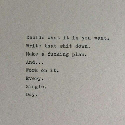 Work on it. Every. Single. Day.
