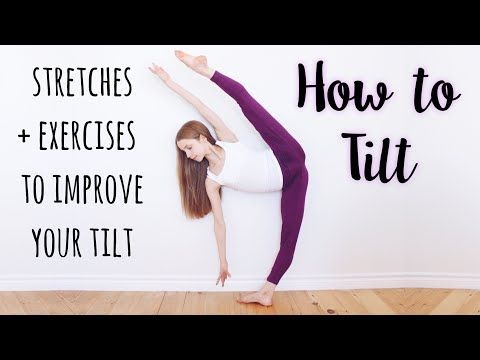 how to do a tilt  dance flexibility stretches