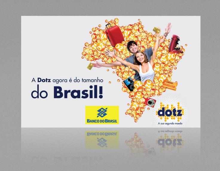 Conceito criado para a parceria Dotz/Bco do Brasil, replicada em diversas peças