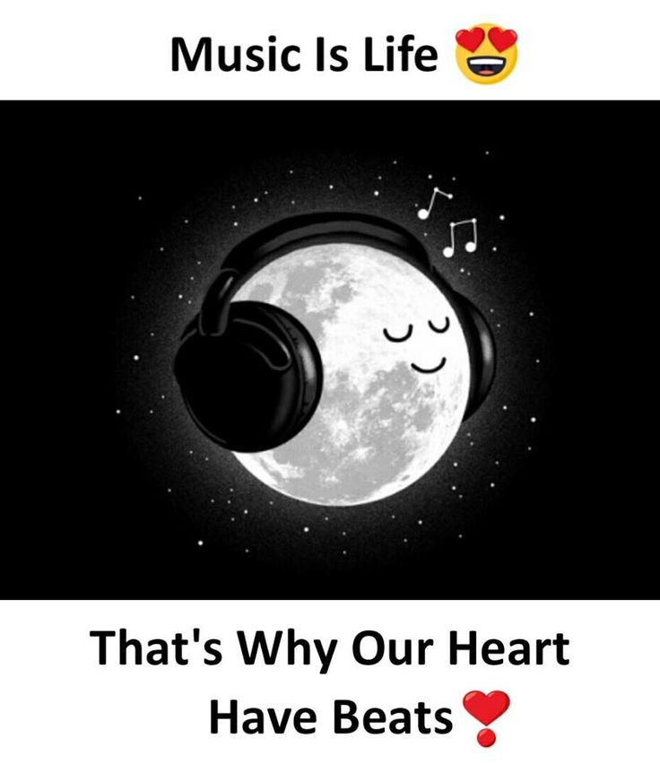 Music is life That's why our heart have beats