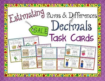Estimating Sums and Differences of Decimals Task Cards! A set of 32 estimating sums and differences decimals task cards for your students to practice their decimal computation skills! You can use these in math centers, to play SCOOT!, or any other way that might be useful to help your students! $