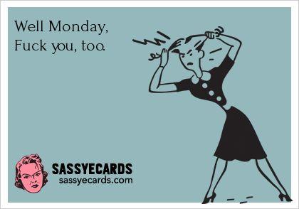 Well Monday - #Card, #Cards, #Ecards, #FunnyEcard, #Humor, #Monday, #Mondays