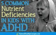 5 Major Nutrient Deficiencies in kids with ADHD