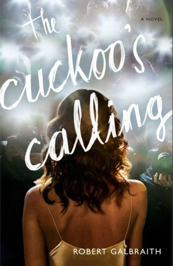 The Cuckoo's calling - J.K. Rowling's mystery novel, written under a pseudonym