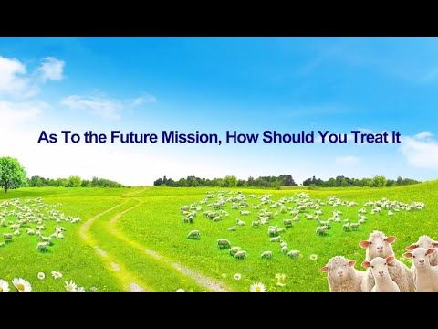 "[Eastern Lightning] Almighty God's Utterance ""As To the Future Mission, ..."