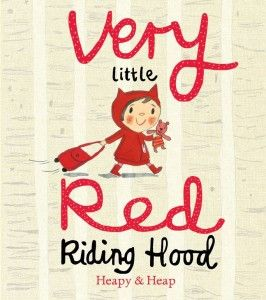 Cutest Red Riding Hood you'll ever see in Very Little Red Riding Hood by Teresa Heapy and Sue Heap