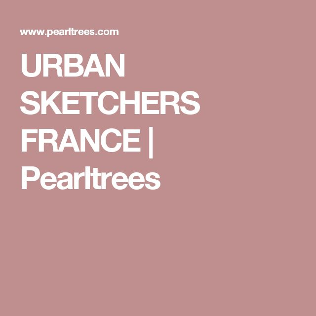 URBAN SKETCHERS FRANCE | Pearltrees