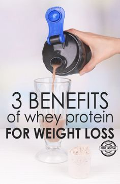 3 Benefits of Whey Protein For Weight Loss