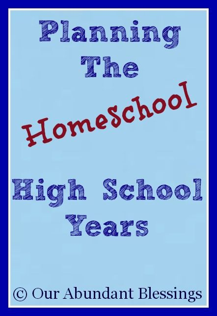 Planning the Homeschool High School Years with tips and ideas for formulating a good plan.