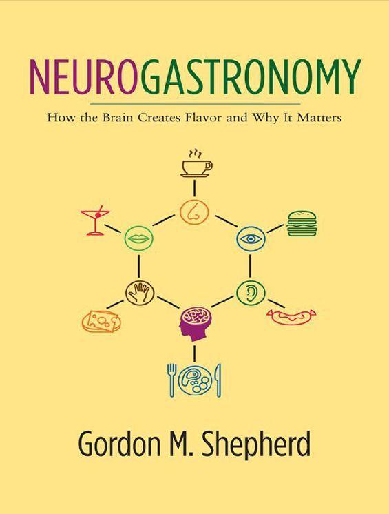 Neurogastronomy by Gordon M. Shepherd