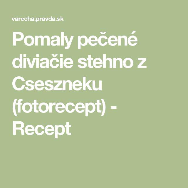 Pomaly pečené diviačie stehno z Cseszneku (fotorecept) - Recept