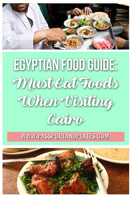 Egyptian Food Guide Must Eat Foods When Visiting Cairo