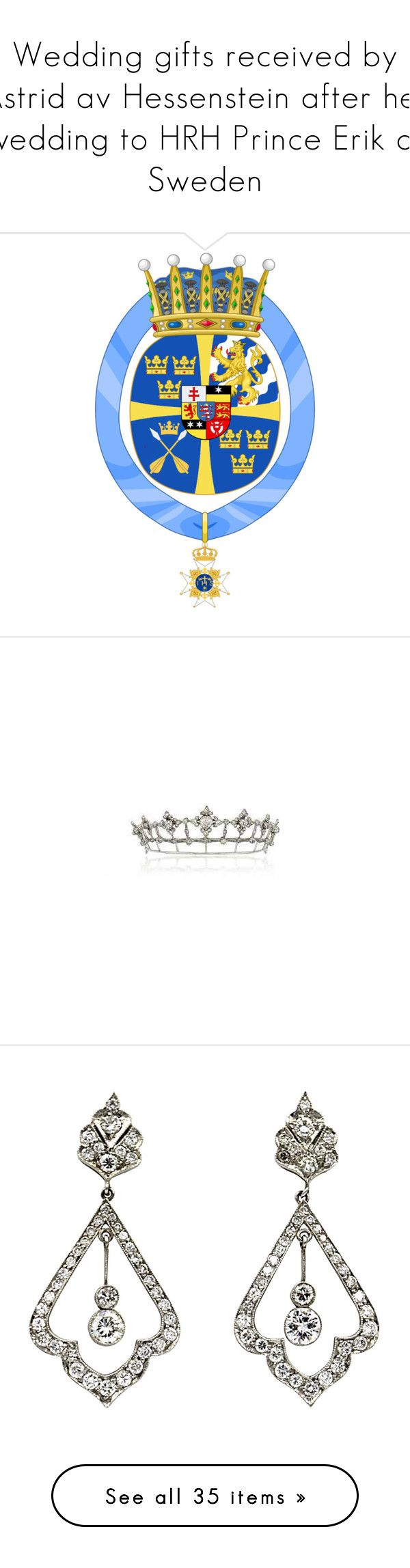 """""""Wedding gifts received by Astrid av Hessenstein after her wedding to HRH Prince Erik of Sweden"""" by astridavhessenstein ❤ liked on Polyvore featuring jewelry, wine jewelry, diamond jewelry, diamond jewellery, earrings, multiple, earrings jewelry, platinum earrings, long diamond earrings and deco earrings"""
