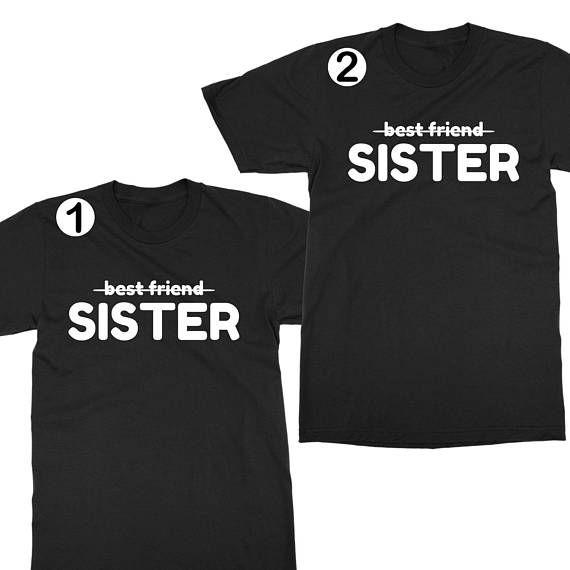 Best friend sister  shirts bff shirt friends gift ideas best