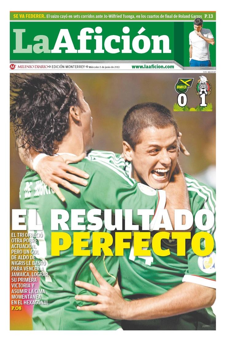 Portada 05/06/13: Resultado perfecto (La Selección Mexicana venció un gol por cero a Jamaica).