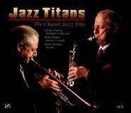 Jazz Titans: Classic Jazz Trio [CD], 21061165