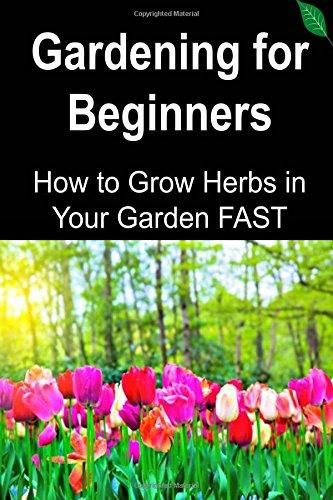 #Recomeneded Gardening for Beginners: How to Grow Herbs in Your Garden Fast: Gardening, Gardening Book, Gardening Guide, Gardening Tips, Herbal Garden, How