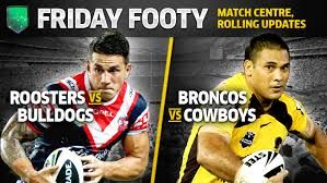 Watch Brisbane Broncos vs Sydney Roosters free NRL live Streaming 2014 Sydney Roosters vs Brisbane Broncos Free NRL live stream video coverage Round 3 game available in here.It will  be held on 21 March 2014 at Suncorp Stadium.