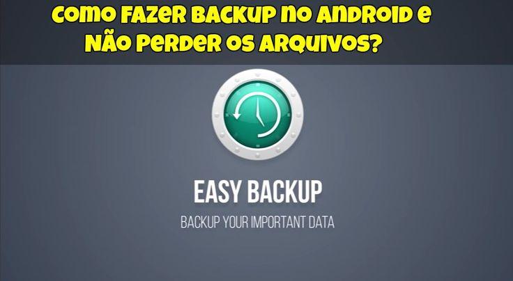 Aprenda Como Fazer Backup no Android e Não Perder os Arquivos! Veja Como é Simples o Passo a Passo e evite Dores de Cabeça!