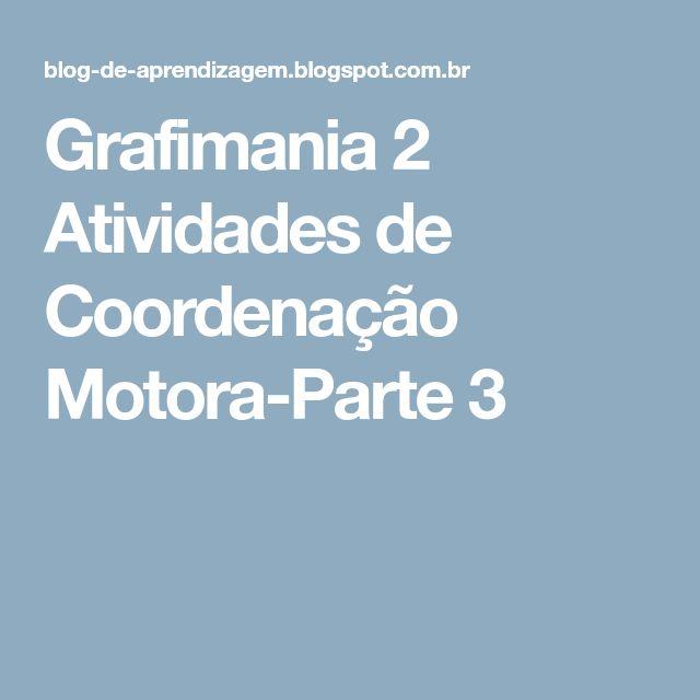 Grafimania 2 Atividades de Coordenação Motora-Parte 3