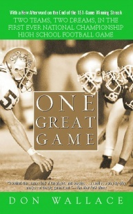One Great game: For more than a century, no Number 1 and Number 2 high schoolfootball team had ever met -- until October 6, 2001  One Great Game  This is the story of two teams -- Concord De La Salle, a private Catholic school in an upscale Northern California suburb, and Long Beach Poly, a proud public institution from a blue-collar SoCal seaport -- striving to achieve the same goal: the all-American dream.... more on boikeno.com