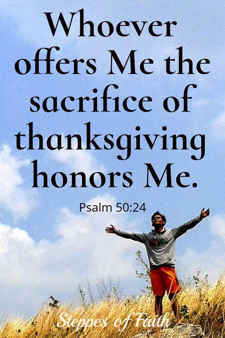 May we all make a daily point of sacrificing our time-- however little or much-- to honor God for all of the good He does for us and all of the blessings He gives us every day. He is far more than deserving of our thanksgiving. He is worthy of all worship forever.