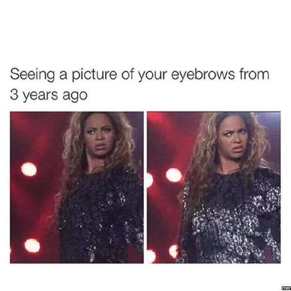 41 Of The Best Beauty Memes On The Internet #refinery29  http://www.refinery29.com/online-beauty-memes#slide-3  The plucking was real....