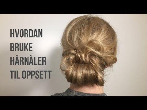 How to: Slik setter du opp håret ved hjelp av hårnåler - YouTube
