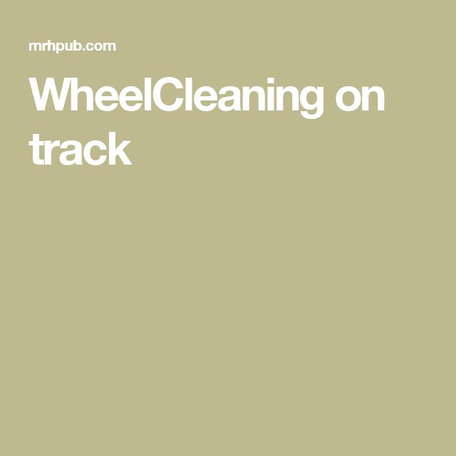 WheelCleaning on track
