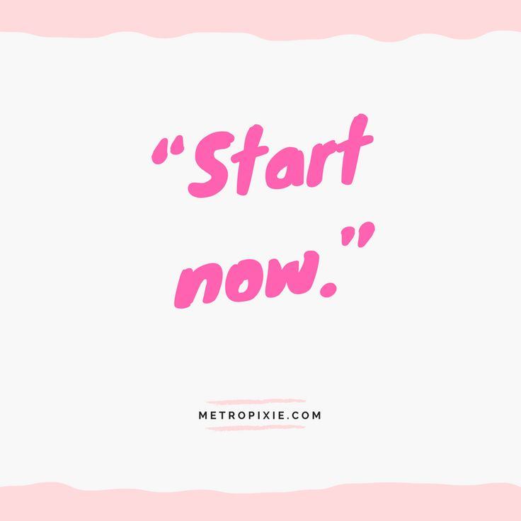 """10 Quotes That Will Make You Take Action - """"Start now."""""""