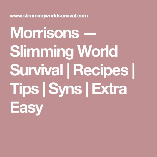 Morrisons — Slimming World Survival | Recipes | Tips | Syns | Extra Easy