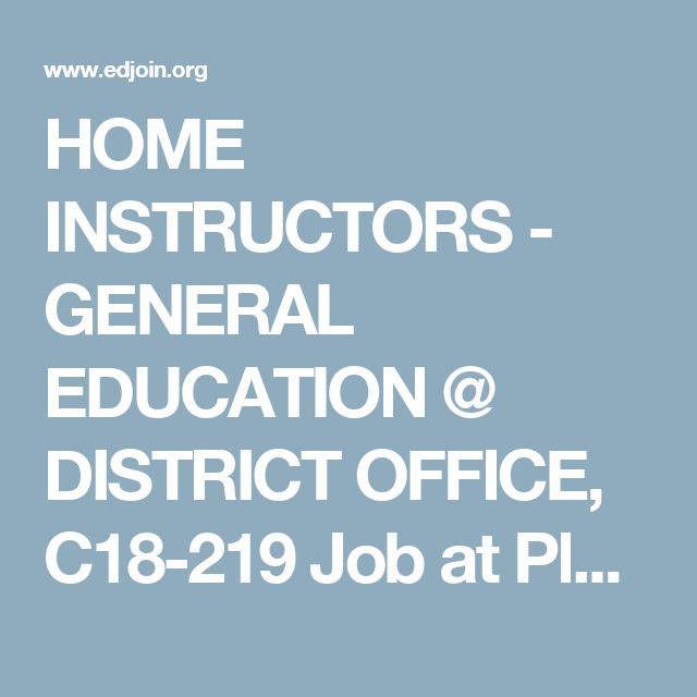 HOME INSTRUCTORS - GENERAL EDUCATION @ DISTRICT OFFICE, C18-219 Job at Pleasanton Unified School District | EDJOIN