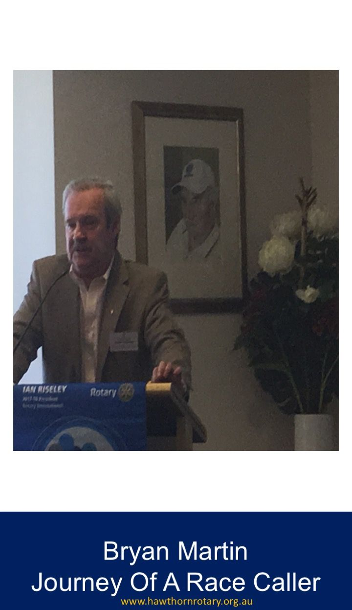 Bryan Martin, well known race caller, was guest speaker appropriately just prior to the Melbourne Cup.  It was an entertaining & informative talk enjoyed by all, & a special delight to those with horse racing awareness.