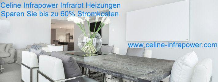 http://www.celine-infrapower.com/  Heizung des 21. Jahrhunderts, 30% weniger Anschaffungskosten, 40-60% weniger Stromverbrauch ... -----------------------------------  http://www.youtube.com/watch?v=H-34HM5Ei2I   https://www.facebook.com/Celine.Infrapower.Infrared.heating.europe   Wir haben unsere neu entwickelte Technologie mit Labor Seibersdorf in Österreich getestet (August 2013) und das Ergebnis :  CELINE INFRAPOWER DIE  BESTE INFRAROT HEIZUNG IN EUROPA